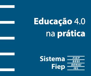 Fiep – Educação 4.0 – 24/05 a 30/05 – DK